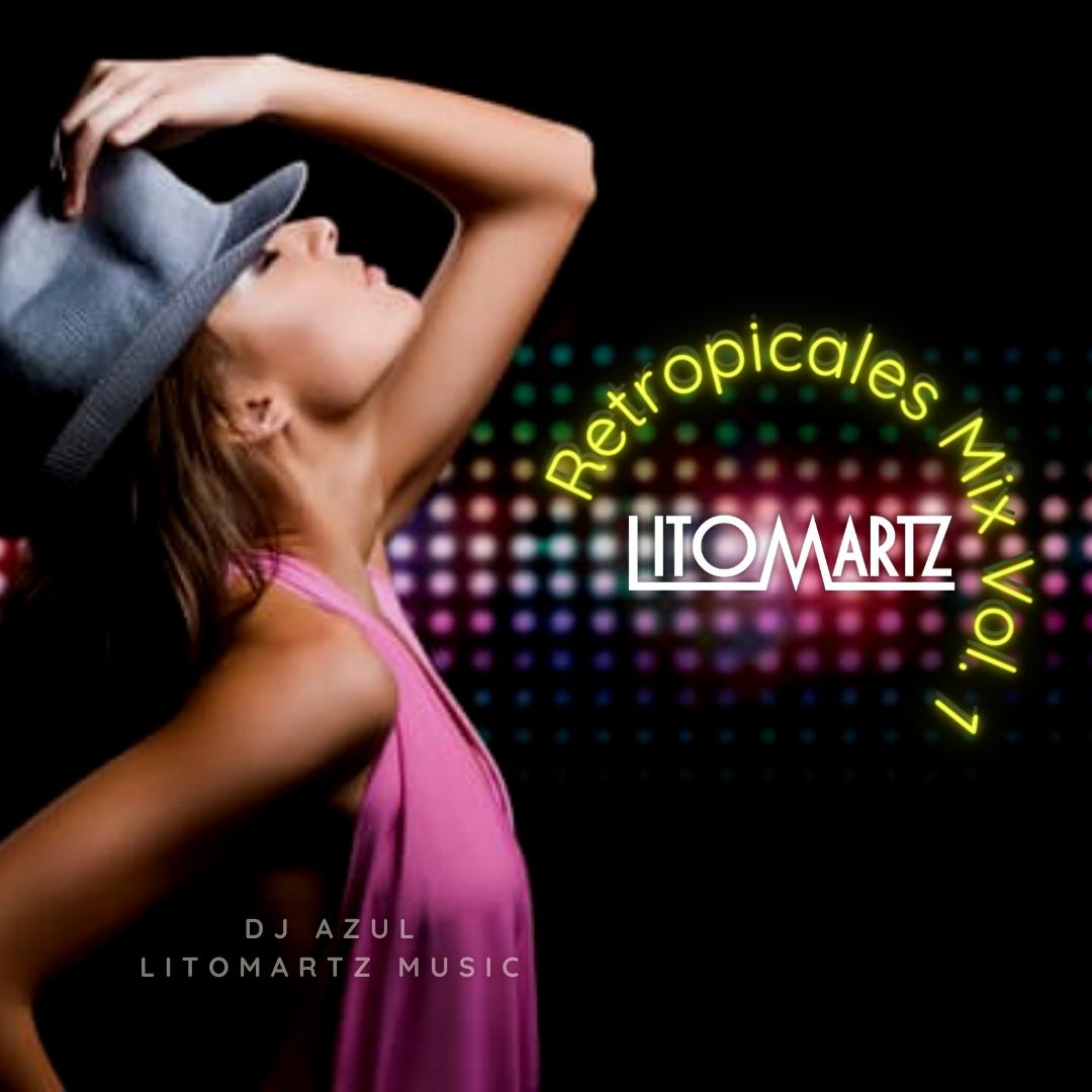 Retropicales Mix Vol. 1 - DJ Litomartz